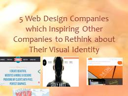 5 Web Design Companies Inspiring to Rethink about Visual Identity