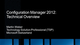2011 11 28_SCCM_2012_Technical_Overview.pptx