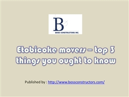 Etobicoke movers _ top 3 things you ought.pptx