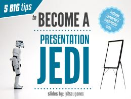 5 Tips To Become a Presentation Jedi